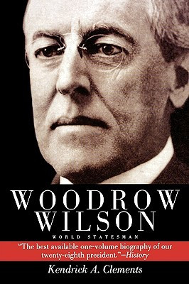 Woodrow Wilson: World Statesman