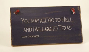 Davy Crockett Quote Wood Sign