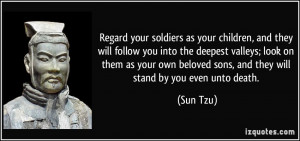 Regard your soldiers as your children, and they will follow you into ...