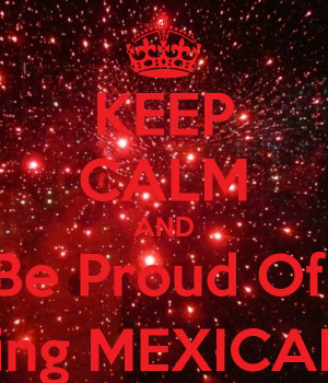 keep-calm-and-be-proud-of-being-mexican-2.png