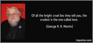 Of all the bright cruel lies they tell you, the crudest is the one ...