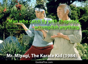Catch fly with chopstick – The Karate Kid