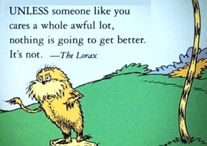 unless someone like you dr seuss quotes lorax unless someone like you