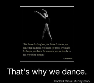 That's why we dance