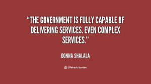 The government is fully capable of delivering services. Even complex ...