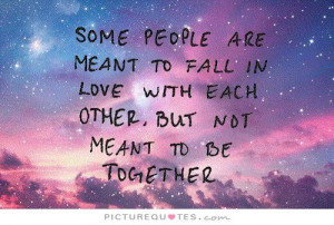 Quotes About Love Not Meant to Be