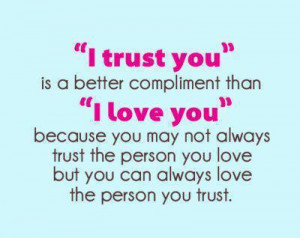 trust you vs I love you : Love Quotes Online