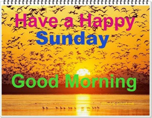 Happy Sunday Quotes, Sayings, Wishes, Jokes, Messages