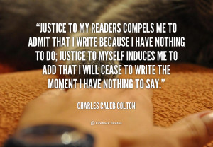 quote Charles Caleb Colton justice to my readerspels me to 46261