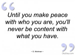 until you make peace with who you are