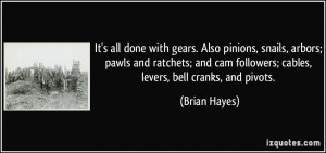It's all done with gears. Also pinions, snails, arbors; pawls and ...