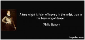 File Name : quote-a-true-knight-is-fuller-of-bravery-in-the-midst-than ...
