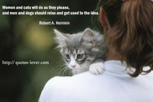 women-and-cats-will-do-as-they-please-and-men-and-dogs-should-relax ...