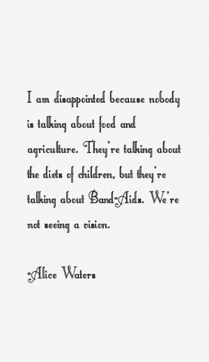 Alice Waters Quotes amp Sayings