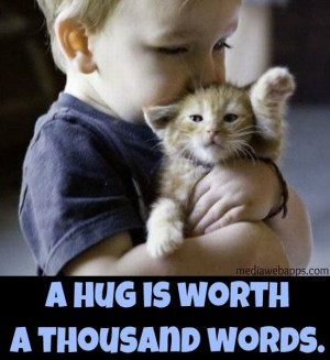 hug is worth a thousand words.