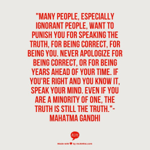 Many people, especially ignorant people, want to punish you for ...