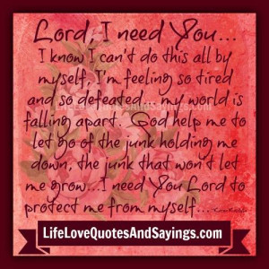 Lord I Need You..