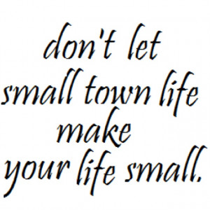 ... wait don t let small town life make your life small chris colfer