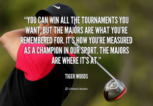 quote-Tiger-Woods-you-can-win-all-the-tournaments-you-220951_1.png