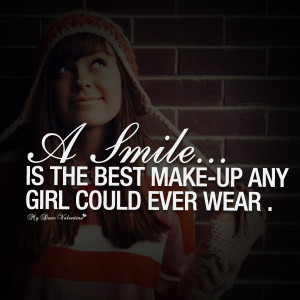 Girlfriend Quotes - A smile is the best make up