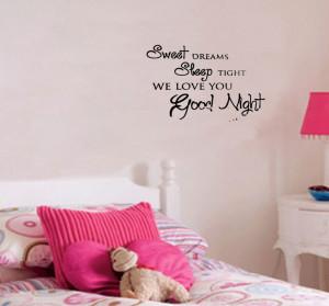 Sweet Dreams Sleep Tight we love you good night home decoration wall ...
