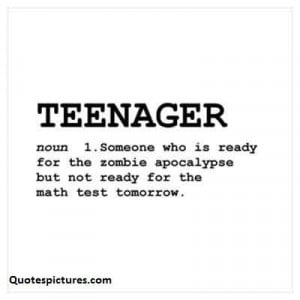 Best funny Quotes about teenager - Teenager are not ready for math ...