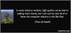 More Theo de Raadt Quotes