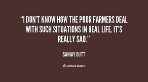 ... farmers deal with such situations in real life. It's really sad