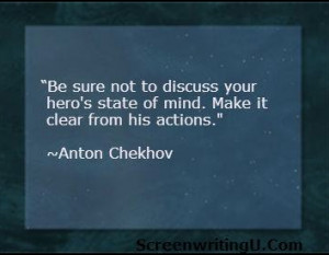 ... her's state of mind. Make it clear from his actions. ~ Anton Chekhov