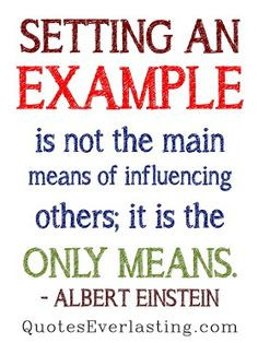 Setting A Good Example Have to set a good example