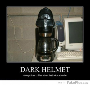 ... Helmet, Dark Helmet, Dark Helmet Quotes, Spaceballs Dark Helmet