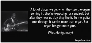 More Wes Montgomery Quotes