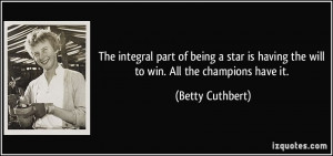 quote-the-integral-part-of-being-a-star-is-having-the-will-to-win-all ...