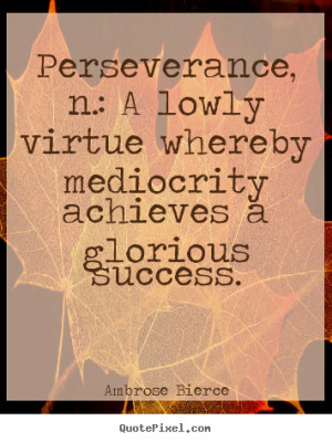 ... bierce more success quotes life quotes love quotes motivational quotes