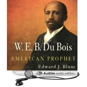 Du Bois: American Prophet