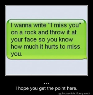 wanna write miss you on a rock