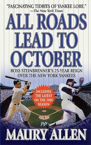 ... October: Boss Steinbrenner's 25-Year Reign over the New York Yankees
