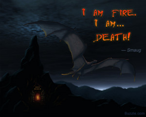 Quote by Smaug from the movie The Hobbit: The Desolation of Smaug