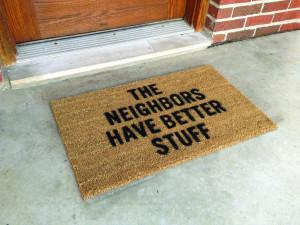 The neighbors have better stuff