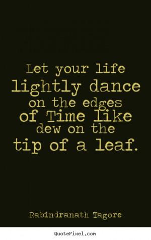 Rabindranath Tagore Quotes Life