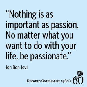 Bon Jovi: Bon Jovi Living Want, Bonjovi, Jovi Quotes, Celebrity Quotes ...