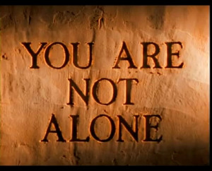 You are not alone - Part 1