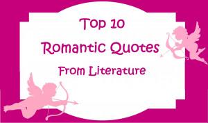 Top 10 Romantic Quotes From Literature