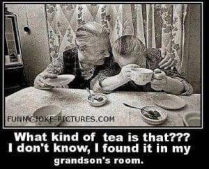 Funny Old Ladies Tea Time Picture - What kind of tea is that?? I don't ...