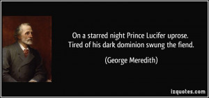 On a starred night Prince Lucifer uprose. Tired of his dark dominion ...