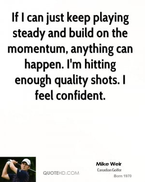 Mike Weir Quotes
