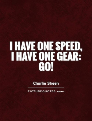 Speed Quotes Charlie Sheen Quotes