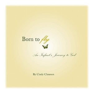 Born to Fly: An Infant's Journey to God