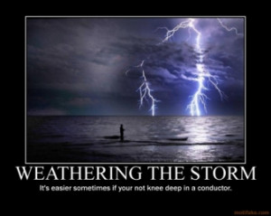 weathering-the-storm-weather-storm-fail-demotivational-poster ...