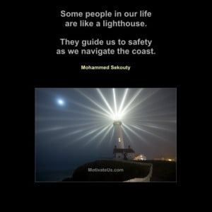 Are you a lighthouse for someone? Do you help them navigate their ...